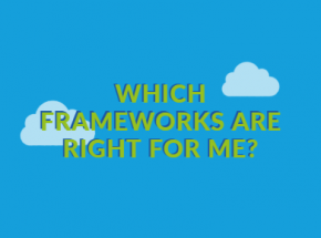frameworks are right for me